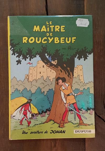 JOHAN ET PIRLOUIT LE MAITRE DE ROUCYBEUF