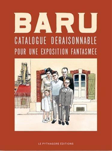 BARU CATALOGUE DERAISONNABLE POUR UNE EXPOSITIONS FANTASMEE