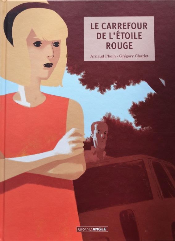 GREGORY CHARLET ARNAUD FLOC'H LE CARREFOUR DE L'ETOILE ROUGE  – 40 EUR